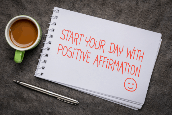 Start your day with positive affirmations